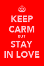 KEEP CARM BUT STAY IN LOVE - Personalised Poster A4 size