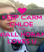 KEEP CARM CHLOE  CUZ NIALL HORAN LOVES U - Personalised Poster A4 size