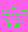 KEEP CARM elizabeth bracken am not the babys dad its four a MATE - Personalised Poster A4 size