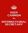 KEEP CARMEN AS INTERNATIONAL SECRETARY - Personalised Poster A4 size