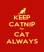 KEEP CATNIP for CAT ALWAYS - Personalised Poster A4 size