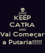 KEEP CATRA AND Vai Começar a Putaria!!!!! - Personalised Poster A4 size