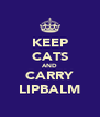 KEEP CATS AND CARRY LIPBALM - Personalised Poster A4 size