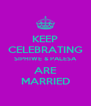 KEEP CELEBRATING SIPHIWE & PALESA ARE MARRIED - Personalised Poster A4 size