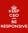 KEEP CEO AND BE RESPONSIVE - Personalised Poster A4 size