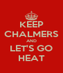 KEEP CHALMERS AND LET'S GO HEAT - Personalised Poster A4 size