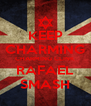KEEP CHARMING CHARMING CLINK RAFAEL SMASH - Personalised Poster A4 size