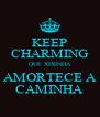 KEEP CHARMING QUE XIXINHA AMORTECE A CAMINHA - Personalised Poster A4 size