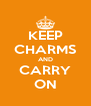 KEEP CHARMS AND CARRY ON - Personalised Poster A4 size