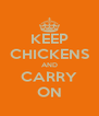 KEEP CHICKENS AND CARRY ON - Personalised Poster A4 size