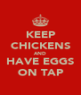 KEEP CHICKENS AND HAVE EGGS ON TAP - Personalised Poster A4 size