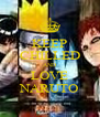 KEEP CHILLED AND LOVE NARUTO - Personalised Poster A4 size