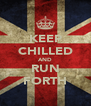 KEEP CHILLED AND RUN FORTH - Personalised Poster A4 size