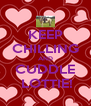 KEEP CHILLING AND CUDDLE  LOTTIE! - Personalised Poster A4 size