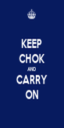 KEEP CHOK AND CARRY ON - Personalised Poster A4 size