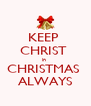 KEEP   CHRIST  in  CHRISTMAS  ALWAYS - Personalised Poster A4 size