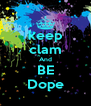 keep clam And BE Dope - Personalised Poster A4 size