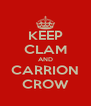KEEP CLAM AND CARRION CROW - Personalised Poster A4 size