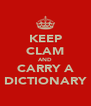 KEEP CLAM AND CARRY A DICTIONARY - Personalised Poster A4 size