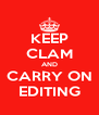 KEEP CLAM AND CARRY ON EDITING - Personalised Poster A4 size