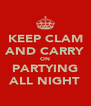 KEEP CLAM AND CARRY ON PARTYING ALL NIGHT - Personalised Poster A4 size