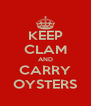 KEEP CLAM AND CARRY OYSTERS - Personalised Poster A4 size