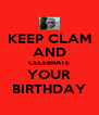 KEEP CLAM AND CELEBRATE YOUR BIRTHDAY - Personalised Poster A4 size
