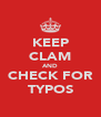 KEEP CLAM AND CHECK FOR TYPOS - Personalised Poster A4 size