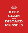 KEEP CLAM AND DISCARD MUSSELS - Personalised Poster A4 size