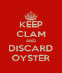 KEEP CLAM AND DISCARD OYSTER - Personalised Poster A4 size