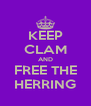 KEEP CLAM AND FREE THE HERRING - Personalised Poster A4 size