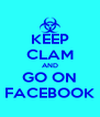 KEEP CLAM AND GO ON FACEBOOK - Personalised Poster A4 size