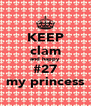 KEEP clam and happy #27 my princess - Personalised Poster A4 size