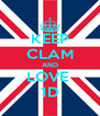 KEEP CLAM AND LOVE  1D - Personalised Poster A4 size