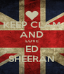 KEEP CLAM AND LOVE ED SHEERAN - Personalised Poster A4 size