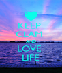 KEEP  CLAM  AND LOVE  LIFE - Personalised Poster A4 size