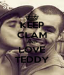 KEEP CLAM AND LOVE TEDDY - Personalised Poster A4 size