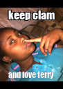 keep clam and love terry - Personalised Poster A4 size