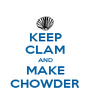 KEEP CLAM AND MAKE CHOWDER - Personalised Poster A4 size