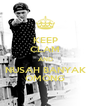 KEEP CLAM AND NUSAH BANYAK OMONG - Personalised Poster A4 size