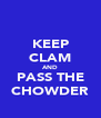 KEEP CLAM AND PASS THE CHOWDER - Personalised Poster A4 size