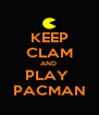 KEEP CLAM AND  PLAY  PACMAN - Personalised Poster A4 size
