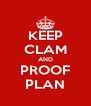KEEP CLAM AND PROOF PLAN - Personalised Poster A4 size