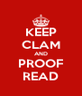 KEEP CLAM AND PROOF READ - Personalised Poster A4 size