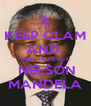 KEEP CLAM AND  REST IN PEACE  NELSON MANDELA - Personalised Poster A4 size
