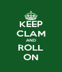 KEEP CLAM AND ROLL ON - Personalised Poster A4 size
