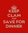 KEEP CLAM AND SAVE FOR DINNER - Personalised Poster A4 size