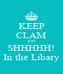 KEEP CLAM AND SHHHHH! In the Libary - Personalised Poster A4 size