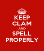 KEEP CLAM AND SPELL PROPERLY - Personalised Poster A4 size