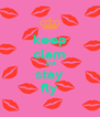 keep clam and stay fly - Personalised Poster A4 size